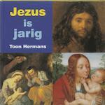 Jezus is jarig - Toon Hermans (ISBN 9789040094842)