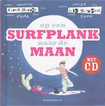 Op een surfplank naar de maan + CD - K. Jacobs, Jelle Cleymans (ISBN 9789059082496)