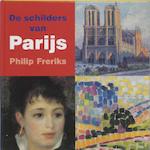 De schilders van Parijs - Philip Freriks (ISBN 9789040087240)