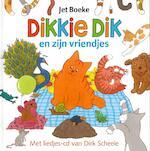 Dikkie Dik en zijn vriendjes - Jet Boeke, Dirk Scheele