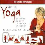 Dit is yoga - De brug tussen lichaam en geest - Fred van Beek, Johan Onvlee (ISBN 9789461495143)