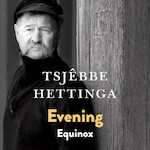 Evening / Equinox - Tsjêbbe Hettinga (ISBN 9789056152857)