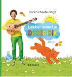 Lekker weertje, Dikkie Dik! - Jet Boeke, Dirk Scheele