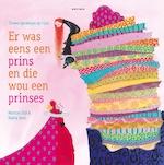 Er was eens een prins en die wou een prinses - Martine Bijl, Gebroeders Grimm, Charles Perrault, Hans Christian Andersen (ISBN 9789025761813)