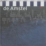 De Amstel - Peter-Paul de Baar, Geert e.a. Mak (ISBN 9789076314884)