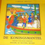 De Koningsmantel - Camille Melloy, Jeanne [ill.] Kerremans