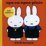 Opa en opoe pluis opse rotjeknors - Dick Bruna (ISBN 9789056153847)