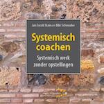 Systemisch coachen - Jan Jacob Stam, Bibi Schreuder (ISBN 9789492331366)