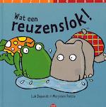 Wat een reuzenslok! - Luk Depondt (ISBN 9789077343074)