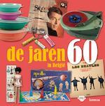 De jaren 60 in Belgie - Huis Van Alijn (ISBN 9789020970791)