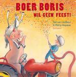 Boer Boris wil geen feest! - Ted van Lieshout (ISBN 9789025757854)