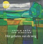 Het geheim van de weg - Anselm Grün, Ton Schulten (ISBN 9789025905859)