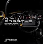 Why I drive Porsche - Ivo Verschuuren (ISBN 9789402602104)