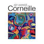 Corneille, zijn wereld - Maarten Bertheux, Brenda Zwart (ISBN 9789463191487)