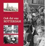 Ook dat was Rotterdam - W.B. Kranendonk (ISBN 9789462785946)