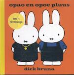 Opao en opoe pluus ien't nimweegs - Dick Bruna (ISBN 9789056153854)