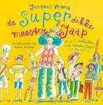 De superdikke meester Jaap - Jacques Vriens (ISBN 9789000328604)