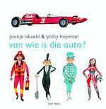 Van wie is die auto? - Joukje Akveld (ISBN 9789025766818)