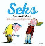 Seks hoe voelt dat? Alles over verliefdheid en seks - Kolet Janssen, Klaas Verplancke (ISBN 9789059242876)