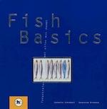 Fish Basics - Cornelia Schinharl, Sebastian Dickhaut (ISBN 9789044317060)