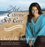 The Art of Extreme Self-Care - Cheryl Richardson (ISBN 9781401918293)