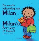 De eerste schooldag van Milan; Milan's first day at school - Kathleen Amant (ISBN 9789044822021)