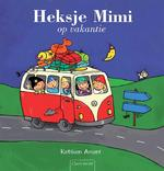 Heksje Mimi op vakantie - Kathleen Amant (ISBN 9789044819700)
