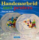 Handenarbeid met peuters - Thea van Mierlo (ISBN 9789021324418)