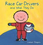 Race Car Drivers and What They Do (ISBN 9781605373218)