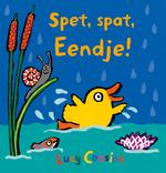 Spet, spat, Eendje! - Lucy Cousins (ISBN 9789025874506)