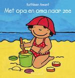 Met opa en oma aan zee - Kathleen Amant (ISBN 9789044812589)