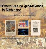 Canon van de geneeskunde in Nederland - F.G. Huisman, M.J. van Lieburg (ISBN 9789036820158)