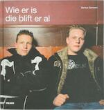 Wie er is die blift er al - B. Gerssen, J. Bakker (ISBN 9789081322317)