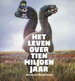 Het leven over tien miljoen jaar - Marc Boulay, Sébastien Steyer (ISBN 9789085715214)