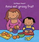 Anna eet graag fruit - Kathleen Amant (ISBN 9789044813333)