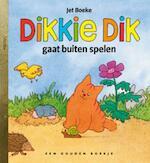 Dikkie Dik gaat buiten spelen - Jet Boeke, Arthur van Norden