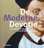 De Moderne devotie - Anna Dlabacova, Rijcklof Hofman (ISBN 9789462582958)