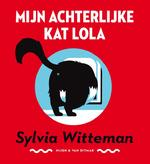 Mijn achterlijke kat Lola - Sylvia Witteman (ISBN 9789038801667)