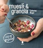 Muesli & granola - Catherine Kluger (ISBN 9789023016083)