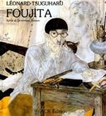 La vie et l'œuvre de Léonard-Tsuguharu Foujita