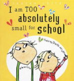 I Am Too Absolutely Small for School - Lauren Child (ISBN 9781843623663)