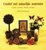 Creatief met natuurlijke materialen - A. Westland (ISBN 9789062381555)