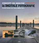 Concept en analyse in digitale fotografie - Michael Freeman, Jonas de Vries, Simone Bassie (ISBN 9789089980748)