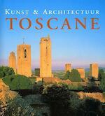 Kunst & architectuur Toscane - Anne Mueller von der Haegen, Ruth Strasser, Katrin Boskamp-priever, Francis van Dijk, Renate Hagenouw (ISBN 9783833115790)