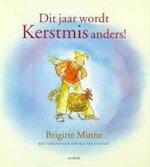 Dit jaar wordt kerstmis anders! - Brigitte Minne (ISBN 9789031717606)