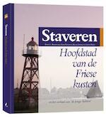 Staveren hoofdstad van de Friese kusten - Binne L. Boarnstra, Binne Lútsen Boarnstra, Dirk Huizinga, Klaas Jansma, Johan Prins (ISBN 9789077948644)
