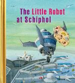 The little robot at Schiphol - Sjoerd Kuyper (ISBN 9789047621713)