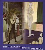 Paul Delvaux l'invité de Pol Mara - Ernest A.O. Van Buynder