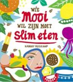 Wie mooi wil zijn moet slim eten - Hanny Roskamp (ISBN 9789023012412)
