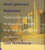 Nooit gebouwd Nederland - Cees Nooteboom (ISBN 9789066117716)